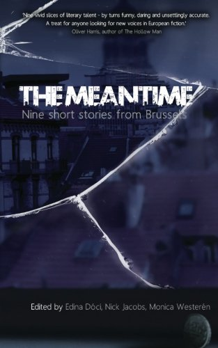 The Meantime: Nine Short Stories from Brussels