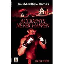 Accidents Never Happen by David-Matthew Barnes (2011-09-15)