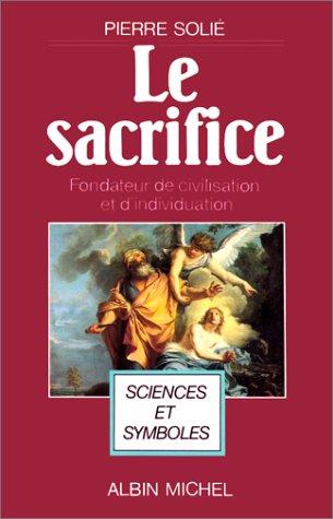 Le Sacrifice : Fondateur de civilisation et d'individuation