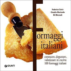Formaggi italiani. Ediz. illustrata