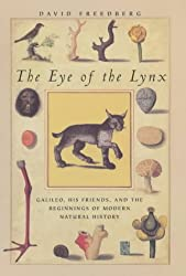 The Eye of the Lynx: Galileo, His Friends and the Beginnings of Modern Natural History