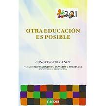 Otra educación es posible: Congreso Educa2011. Nuevos protagonistas, espacios educativos y formas de innovar en educación (Fuera de Colección)