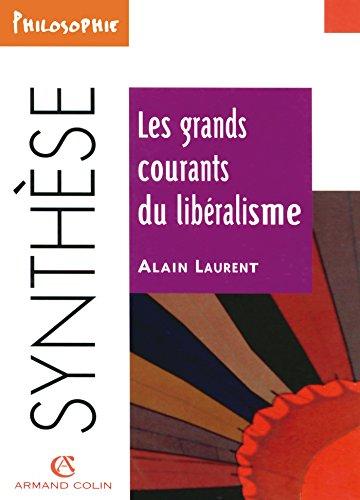 Les grands courants du libéralisme par Alain Laurent