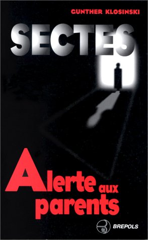 Sectes, alerte aux parents par Gunther Klosinski