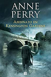 Asesinato en Kensington Gardens par Anne Perry