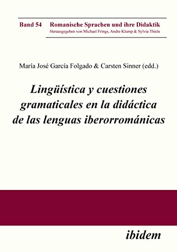 Lingüística y cuestiones gramaticales en la didáctica de las lenguas iberorrománicas (Romanische Sprachen und ihre Didaktik nº 54)
