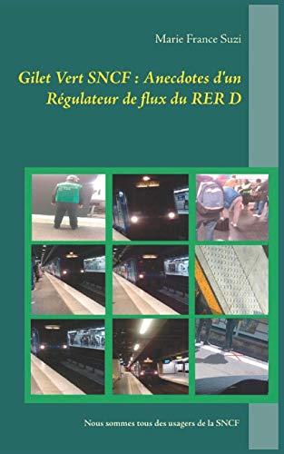 Gilet vert SNCF : Anecdotes d'un régulateur de flux du RER D