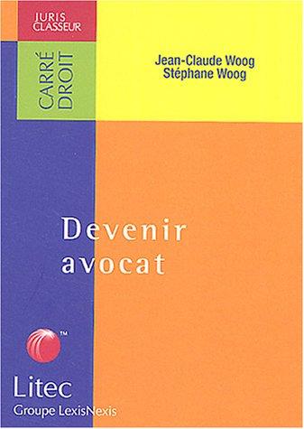 Devenir avocat (ancienne édition)