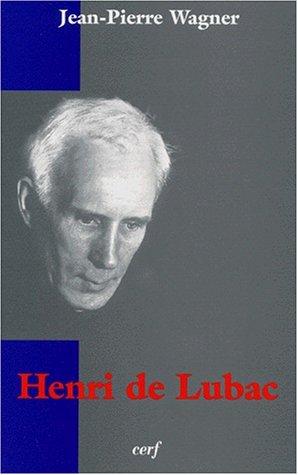 Henri de Lubac (Initiation aux théologiens) par Jean-Pierre Wagner