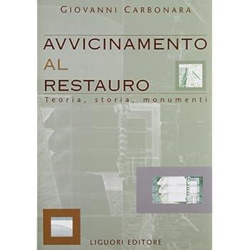 Avvicinamento Al Restauro. Teoria, Storia, Monumenti