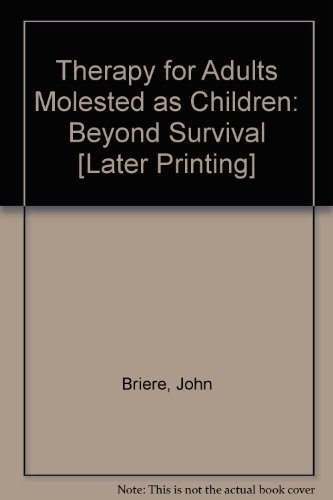 Therapy for Adults Molested as Children: Beyond Survival [Later Printing]