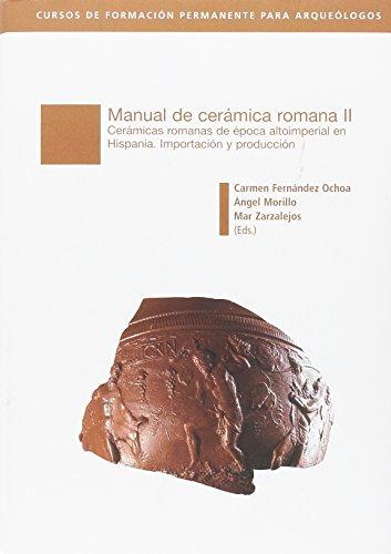 Manual de cerámica II: Cerámicas romanas de época altoimperial en Hispania. Importación y producción