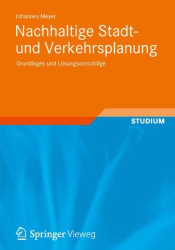 Nachhaltige Stadt- und Verkehrsplanung: Grundlagen und Lösungsvorschläge