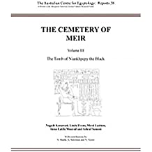 The Cemetery of Meir: Volume III: The Tomb of Niankhpepy the Black (Australian Centre for Egyptology)