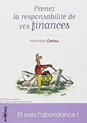 Prenez la responsabilité de vos finances : Et osez l'abondance !