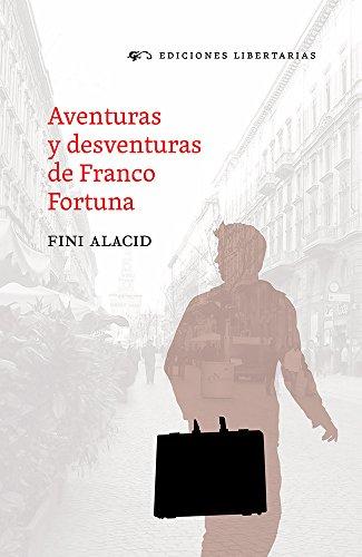 Aventuras y desventuras de Franco Fortuna por Fini Alacid