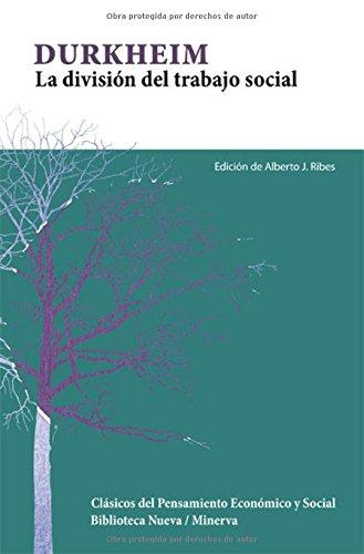 La división del trabajo social (Clásicos del pensamiento económico y social / Biblioteca Nueva Minerva)