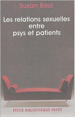 Histoire des relations sexuelles entre patients et thérapeutes de Susan Baur,Astrid Moitrieux (Traduction) ( 2 avril 2004 )