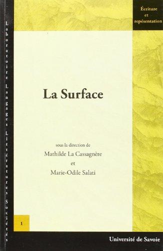 La surface : Colloque organisé par le Centre d'études des Langues et civilisations étrangères, Université de Savoie, 24 et 25 octobre 2003