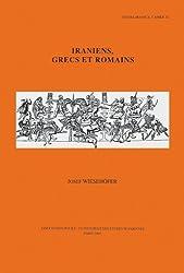 Iraniens, Grecs Et Romains (Cahiers De Studia Iranica, Band 32)