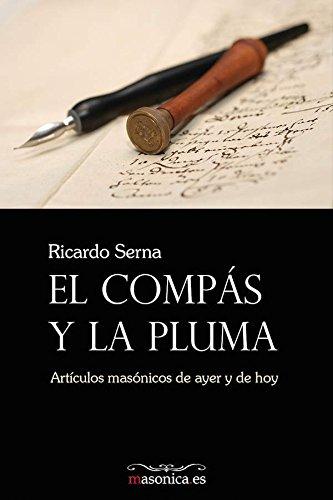 El Compás y la Pluma por Ricardo Serna Galindo
