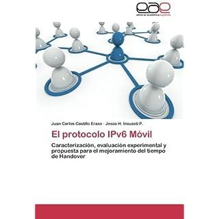El protocolo IPv6 M??vil: Caracterizaci??n, evaluaci??n experimental y propuesta para el mejoramiento del tiempo de Handover by Juan Carlos Castillo Eraso (2013-02-22)