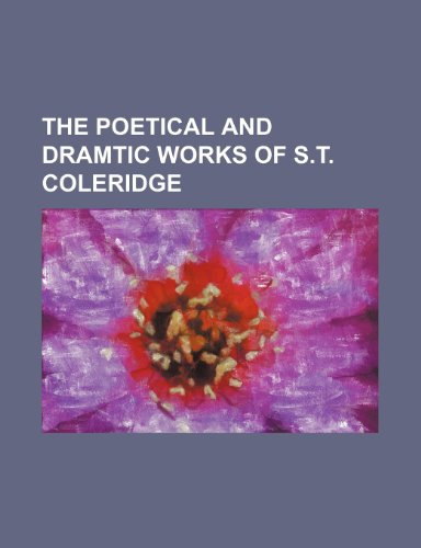 The Poetical and Dramtic Works of S.t. Coleridge
