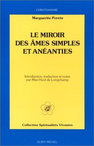 Le Miroir des âmes simples et anéanties et qui seulement demeurent en vouloir et désir d'amour