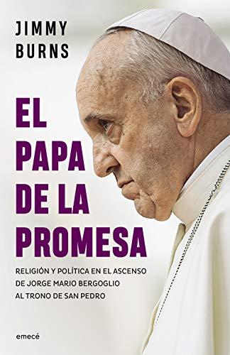El Papa de la promesa por Jimmy Burns