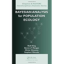 Bayesian Analysis for Population Ecology (Chapman & Hall/CRC Interdisciplinary Statistics) by Ruth King (2009-10-30)