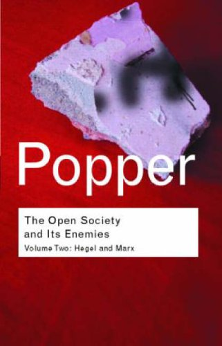 The Open Society and Its Enemies, Vol. 2:  Hegel and Marx (Routledge Classics)