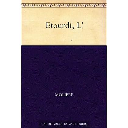 Etourdi, L'