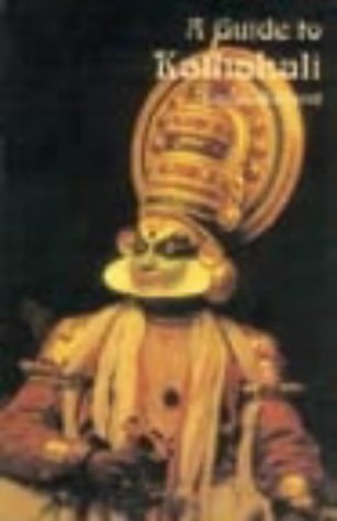 Guide to Kathakali: With the Stories of 35 Plays por David Bolland