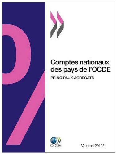 Comptes nationaux des pays de l'OCDE : Volume 1, Principaux agrégats : 2012