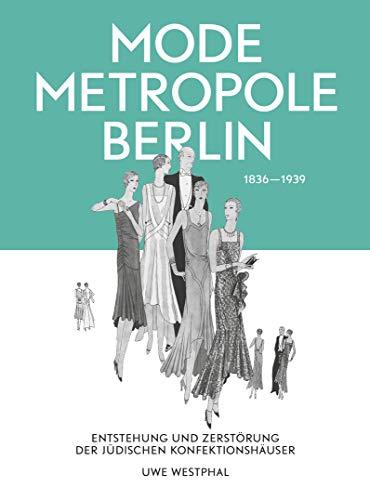 Jahren Kostüm Frauen 1920er Mode - Modemetropole Berlin 1836 - 1939: Entstehung und Zerstörung der jüdischen Konfektionshäuser