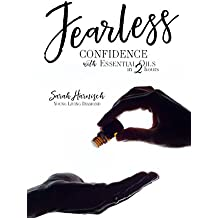 Fearless: Confidence with Essential Oils in 2 Hours (English Edition)