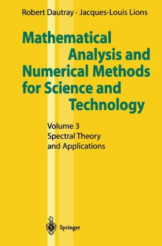 Mathematical Analysis and Numerical Methods for Science and Technology: Volume 3 Spectral Theory and Applications: Spectral Theory and Applications v. 3 por Robert Dautray