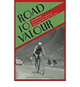 [ ROAD TO VALOUR GINO BARTALI: TOUR DE FRANCE LEGEND AND ITALY'S SECRET WORLD WAR TWO HERO BY MCCONNON, ANDRES](AUTHOR)HARDBACK