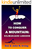How to conquer a mountain: Kilimanjaro lessons (English Edition)