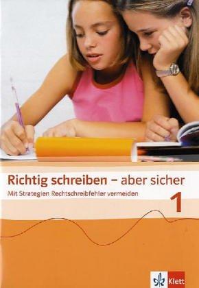Richtig schreiben - aber sicher. Mit Strategien Rechtschreibfehler vermeiden: Übungsheft für die Jahrgangsstufe 5/6