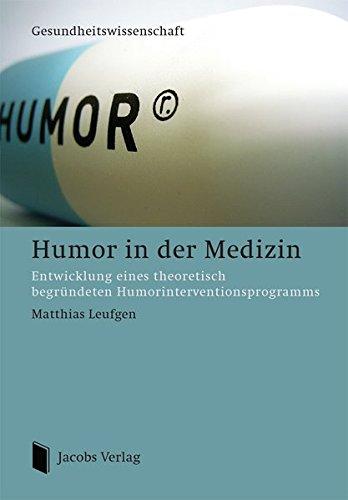 Humor in der Medizin: Entwicklung eines theoretisch begründeten Humorinterventionsprogramms