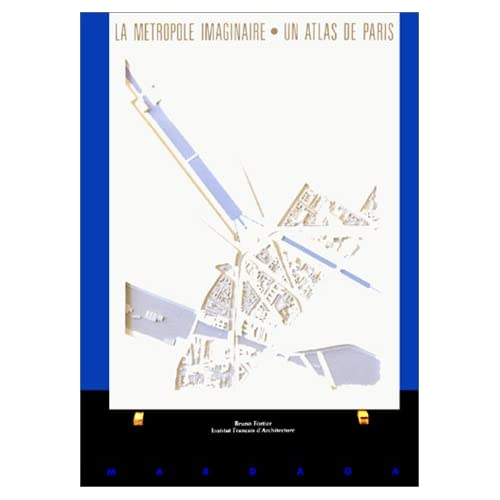 Métropole imaginaire. Un atlas de Paris