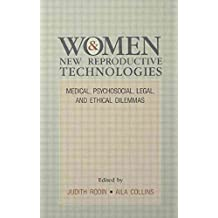 [(Women and New Reproductive Technologies : Medical, Psychosocial, Legal, and Ethical Dilemmas : Conference on the Determinants and Consequences of Health Promoting and Health Damaging Behaviour : Papers)] [Edited by Judith Rodin ] published on (July, 1991)