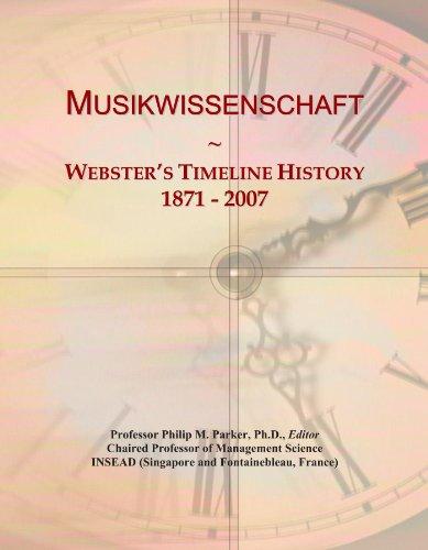Musikwissenschaft: Webster's Timeline History, 1871 - 2007