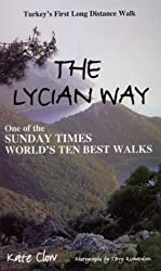 The Lycian Way: Turkey's First Long Distance Walk (Walking Guides to Turkey)