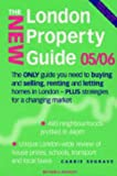 The New London Property Guide 2005/2006: The Only Guide You Need to Buying and Selling,Renting and Letting Homes in London (Mitchell Beazley Reference)