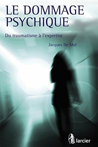 Le dommage psychique: Du traumatisme à l'expertise