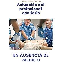 Actuación del profesional sanitario en ausencia de médico