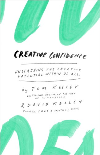creative-confidence-unleashing-the-creative-potential-within-us-all