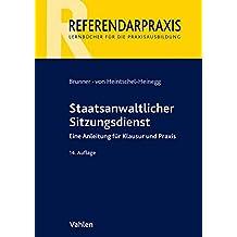 Staatsanwaltlicher Sitzungsdienst: Eine Anleitung für Klausur und Praxis (Referendarpraxis)